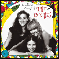 The Roches - The Collected Works Of The Roches [Digital Version]