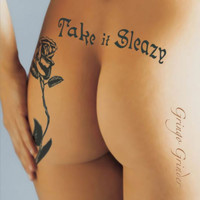 Gringo Grinder - Take It Sleazy