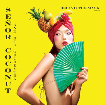 Senor Coconut - Behind The Mask Vol. 2