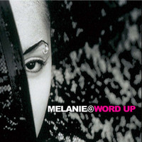 Melanie B - Word Up