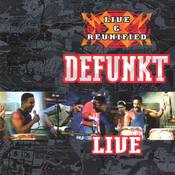 Defunkt - Live and Reunified
