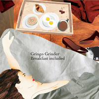 Gringo Grinder - Breakfast included