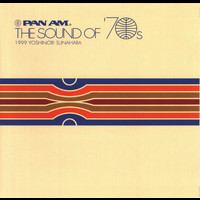 Yoshinori Sunahara - Pan Am The Sound Of 70's