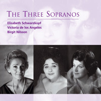 Elisabeth Schwarzkopf/Victoria de los Angeles/Birgit Nilsson - The Three Sopranos
