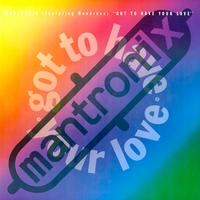 Mantronix Featuring Wondress - Got To Have Your Love