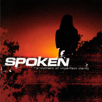 Spoken - A Moment Of Imperfect Clarity
