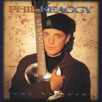 Phil Keaggy - True Believers