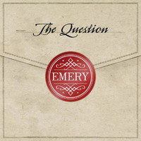 Emery - The Question