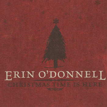 Erin O'Donnell - Christmas Time Is Here