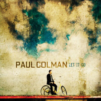 Paul Colman - Let It Go