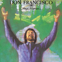 Don Francisco - High Praise