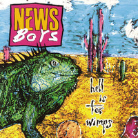 Newsboys - Hell Is For Wimps