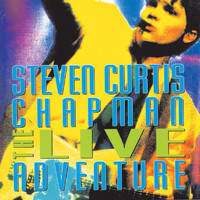 Steven Curtis Chapman - The Live Adventure (Live)