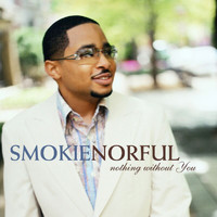 Smokie Norful - Nothing Without You (Special Edition)