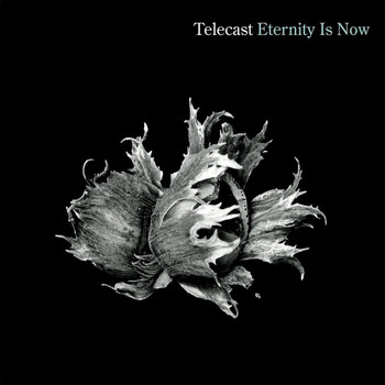 Telecast - Eternity Is Now