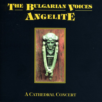 The Bulgarian Voices Angelite - A Cathedral Concert (Live)