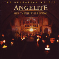 The Bulgarian Voices - Angelite - Mercy For The Living