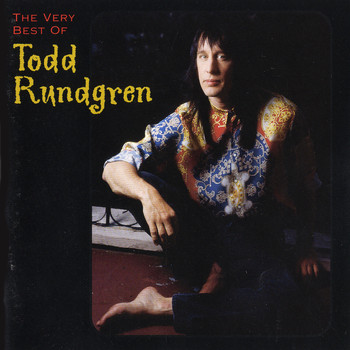 Todd Rundgren - The Very Best of Todd Rundgren