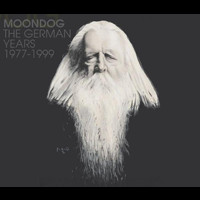 Moondog - The German Years