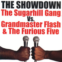 Sugarhill Gang, Grandmaster Flash & The Furious Five - The Showdown: The Sugarhill Gang vs. Grandmaster Flash & The Furious Five