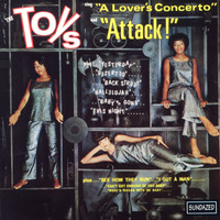 "The Toys - The Toys Sing ""A Lover's Concerto"" and ""Attack!"""