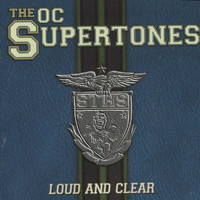 O.C. Supertones - Loud And Clear