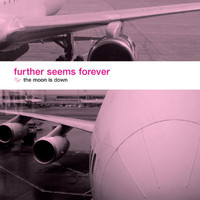 Further Seems Forever - The Moon Is Down