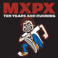 MxPx - 10 Years and Running