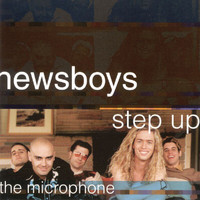 Newsboys - Step Up To The Microphone