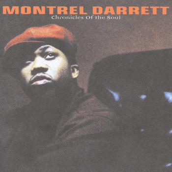 Montrel Darrett - Chronicles Of The Soul
