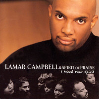 Lamar Campbell - I Need Your Spirit