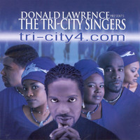 Donald Lawrence & The Tri-City Singers - Tri-City 4.com