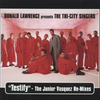 Donald Lawrence & The Tri-City Singers - Testify - Single