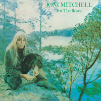 Joni Mitchell - For The Roses (Explicit)