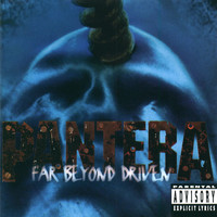 Pantera - Far Beyond Driven (Explicit)