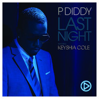 P. Diddy - Last Night (feat. Keyshia Cole) (Digital Single)