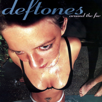 Deftones - Around the Fur (Explicit)