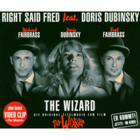 Right Said Fred feat. Doris Dubinsky - The Wizard