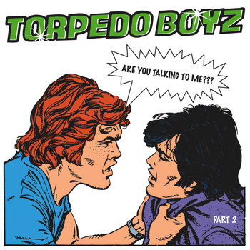 Torpedo Boyz - Are You Talking To Me ??? (Part 2)
