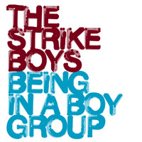 The Strike Boys - Being In A Boygroup