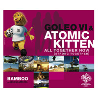 Goleo VI & Atomic Kitten - All together now (´strong together`)