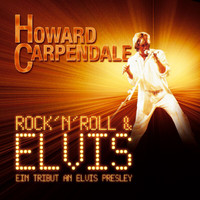 Howard Carpendale - Rock 'n' Roll & Elvis - Ein Tribut An Elvis Presley