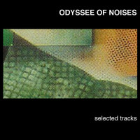 Odyssee of Noises - Selected Tracks