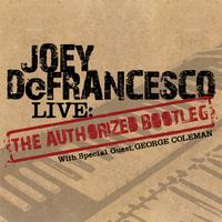 "Joey Defrancesco - LIVE: The ""Authorized Bootleg"""