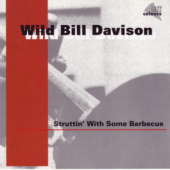 Wild Bill Davison - Struttin With Some Barbecue