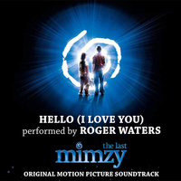 "Roger Waters - Hello, I Love You - from ""The Last Mimzy"""