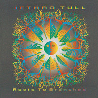 Jethro Tull - Roots to Branches (2006 Remaster)
