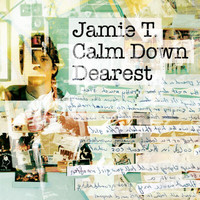 Jamie T - Calm Down Dearest