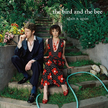 the bird and the bee - Again & Again (Explicit)