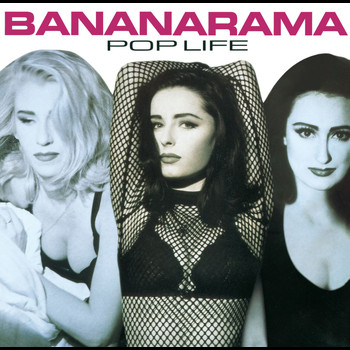 Bananarama - Pop Life (Platinum Re-Issue)